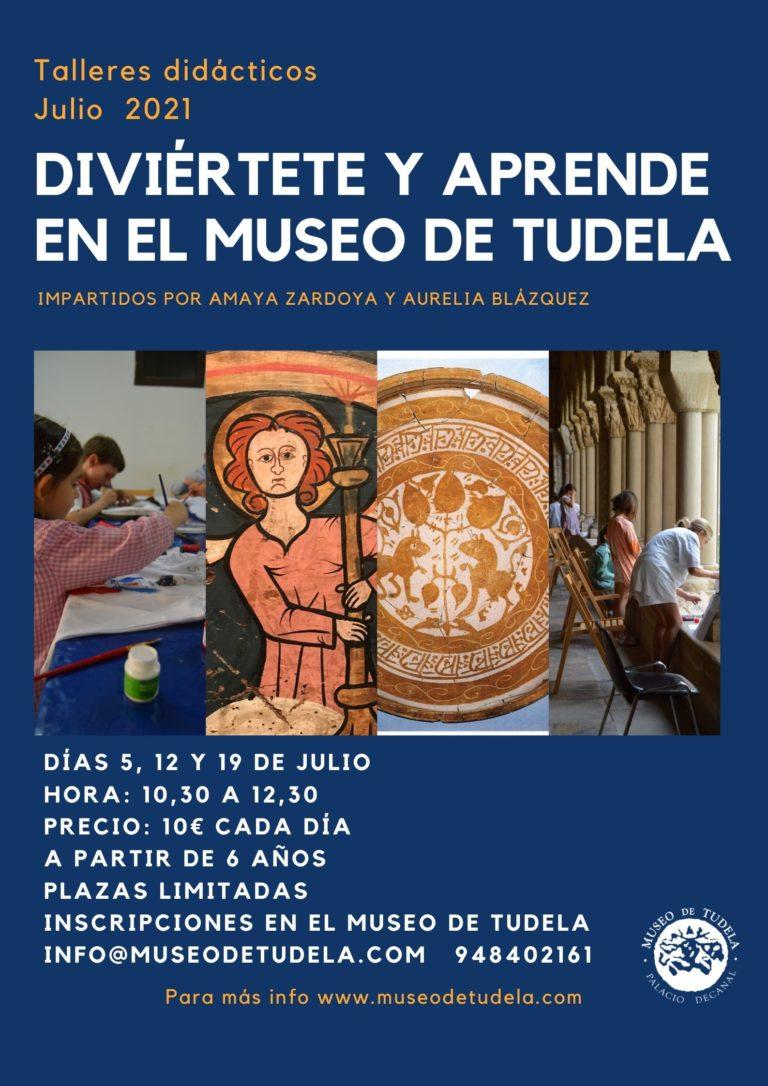 Cartel de los talleres didácticos del verano de 2021 que se realizarán en el museo de Tudela los días 5, 12 y 19 de julio por las mañanas. Para más información contactar con el museo de Tudela.